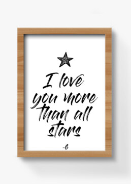plakat med tekst, i love you more than all stars