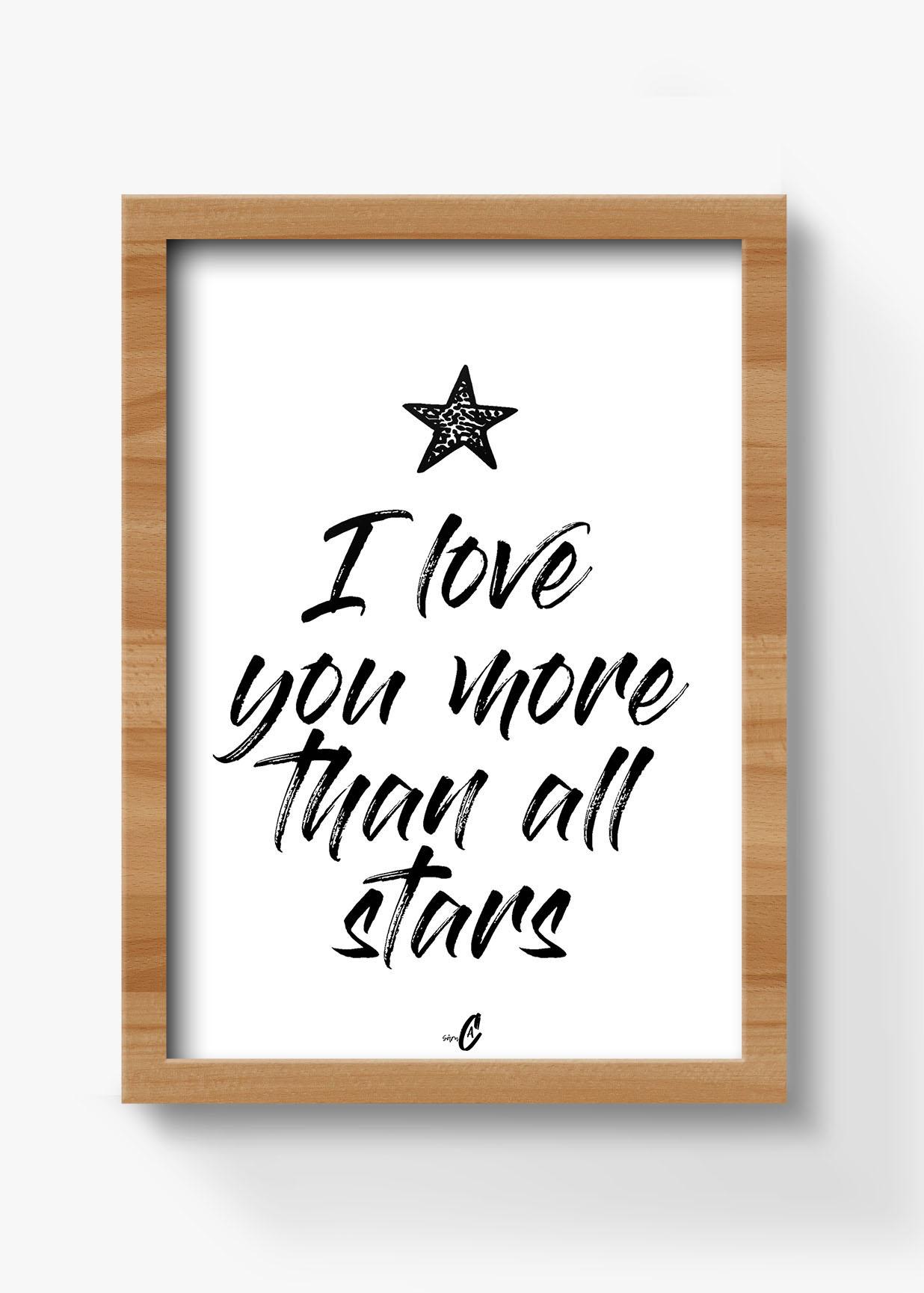plakat med tekst, i love you more than all stars